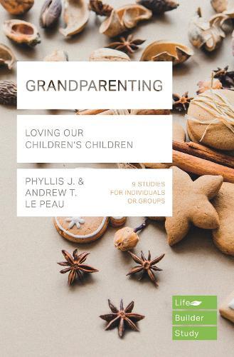 Grandparenting: Loving Our Children's Children - LifeBuilder Bible Studies 1 (Paperback)