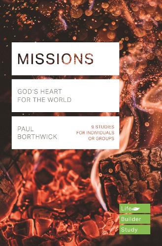 Missions: God's Heart for the World - LifeBuilder Bible Series (Paperback)