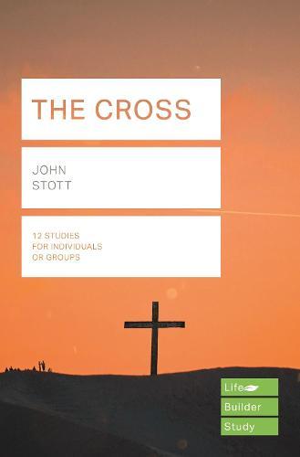 The Cross (Lifebuilder Study Guides) (Paperback)