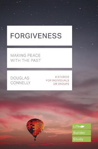Forgiveness (Lifebuilder Study Guides): Making peace with the past - Lifebuilder Study Guides (Paperback)