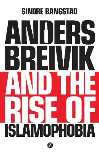 Anders Breivik and the Rise of Islamophobia (Paperback)