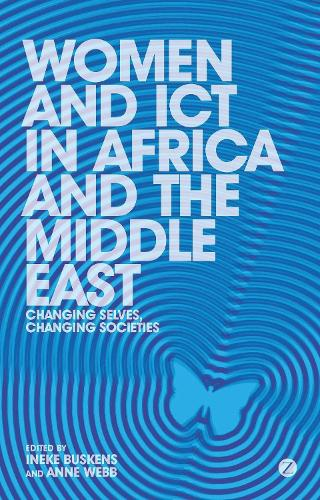 Women and ICT in Africa and the Middle East: Changing Selves, Changing Societies (Paperback)