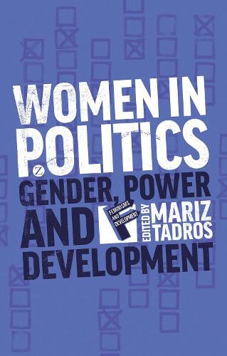 Women in Politics: Gender, Power and Development - Feminisms and Development (Paperback)