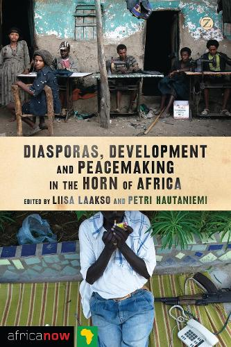 Diasporas, Development and Peacemaking in the Horn of Africa - Africa Now (Hardback)