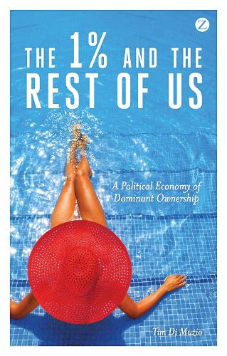 The 1% and the Rest of Us: A Political Economy of Dominant Ownership (Hardback)