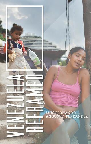 Venezuela Reframed: Bolivarianism, Indigenous Peoples and Socialisms of the Twenty-First Century (Paperback)