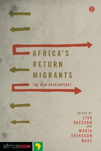 Africa's Return Migrants: The New Developers? - Africa Now (Paperback)