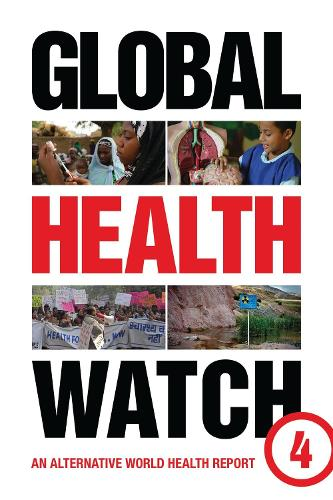Global Health Watch 4: An Alternative World Health Report (Paperback)