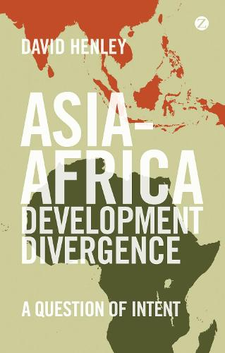 Asia-Africa Development Divergence: A Question of Intent (Hardback)