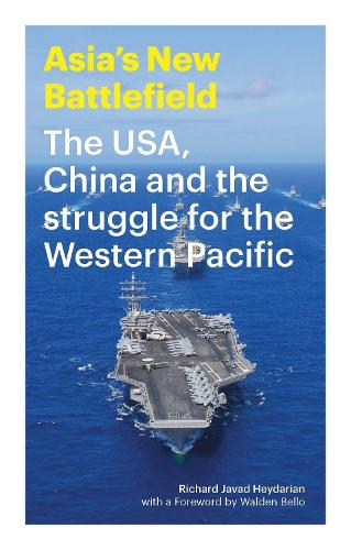 Asia's New Battlefield: The USA, China and the Struggle for the Western Pacific (Hardback)