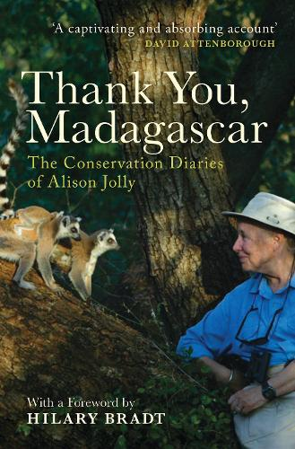 Thank You, Madagascar: The Conservation Diaries of Alison Jolly (Hardback)