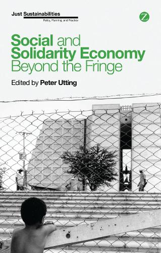 Social and Solidarity Economy: Beyond the Fringe - Just Sustainabilities (Paperback)