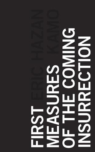 First Measures of the Coming Insurrection (Paperback)