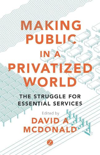 Making Public in a Privatized World: The Struggle for Essential Services (Hardback)