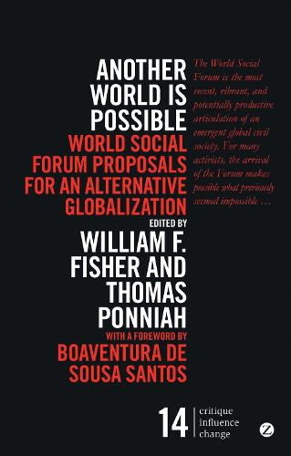 Another World Is Possible: World Social Forum Proposals for an Alternative Globalization - Critique Influence Change (Paperback)