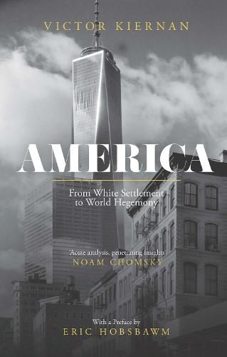 America: From White Settlement to World Hegemony (Paperback)