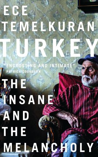 Turkey: The Insane and the Melancholy (Paperback)