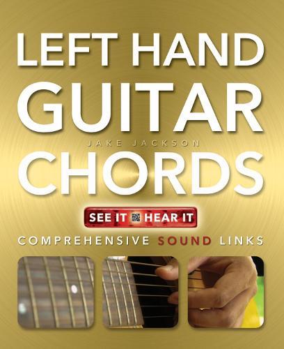 Left Hand Guitar Chords Made Easy: Comprehensive Sound Links - Music Made Easy (Paperback)