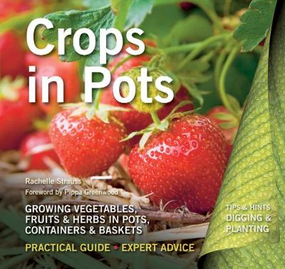 Crops in Pots: Practical Guide, Expert Advice - Digging and Planting (Paperback)