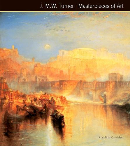 J.M.W. Turner Masterpieces of Art - Masterpieces of Art (Hardback)