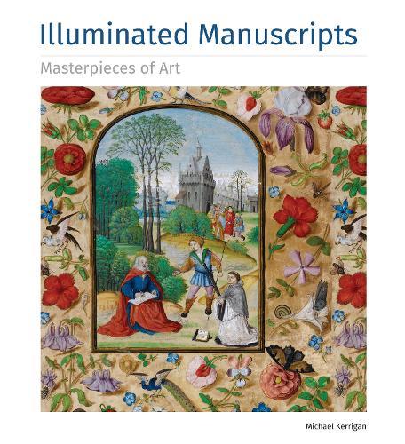 Illuminated Manuscripts Masterpieces of Art - Masterpieces of Art (Hardback)