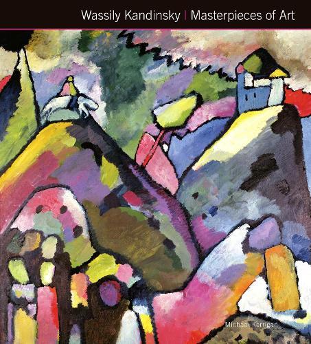 Wassily Kandinsky Masterpieces of Art - Masterpieces of Art (Hardback)