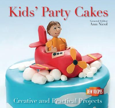 Kids' Party Cakes: Quick and Easy Recipes - Quick & Easy, Proven Recipes (Paperback)