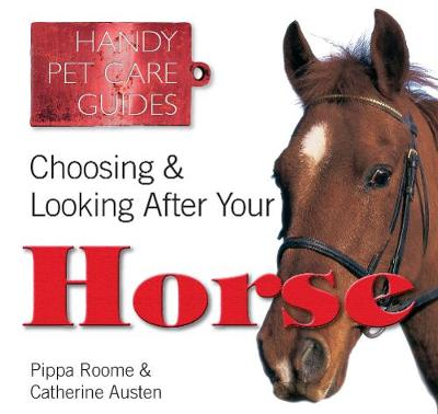 Choosing & Looking After Your Horse - Handy Petcare Guides (Paperback)