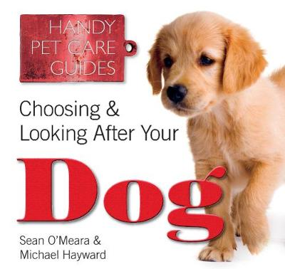 Choosing & Looking After Your Dog - Handy Petcare Guides (Paperback)
