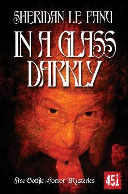 In a Glass Darkly - Essential Gothic, SF & Dark Fantasy (Paperback)
