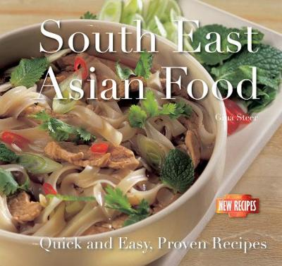 South-East Asian Food: Quick and Easy, Proven Recipes - Quick & Easy, Proven Recipes (Paperback)
