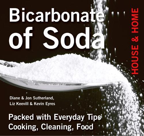 Bicarbonate of Soda: House & Home (Paperback)