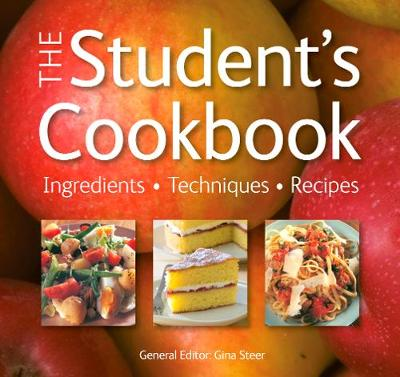 The Student's Cookbook: Ingredients, Techniques, Recipes - Quick & Easy, Proven Recipes (Paperback)