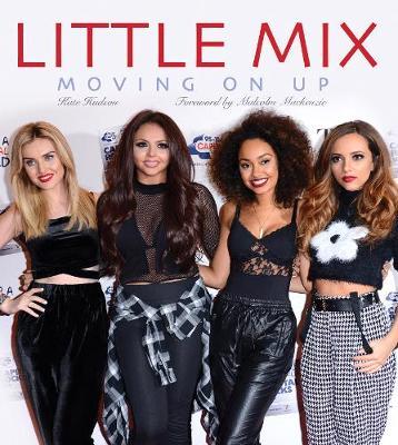Little Mix: Moving On Up (Hardback)