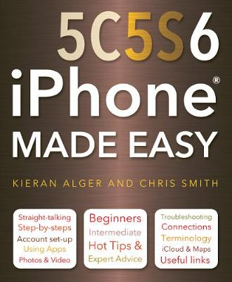 iPhone 5C, 5S and 6 Made Easy - Made Easy (Paperback)