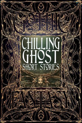 Chilling Ghost Short Stories - Gothic Fantasy (Hardback)