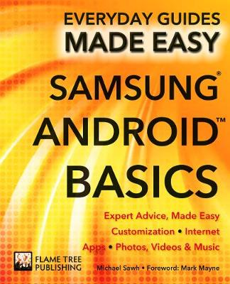 Samsung Android Basics: Expert Advice, Made Easy - Everyday Guides Made Easy (Paperback)