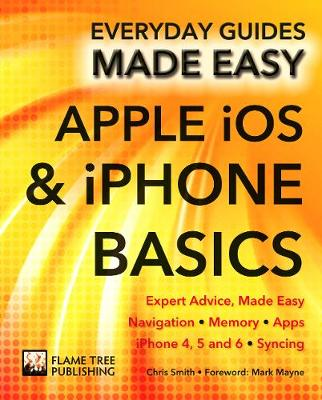 Apple iOS & iPhone Basics: Expert Advice, Made Easy - Everyday Guides Made Easy (Paperback)