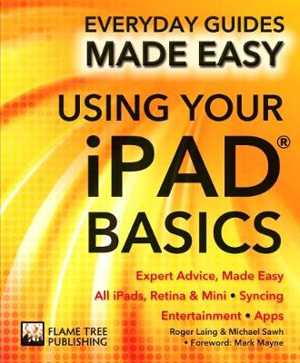 Using Your iPad Basics: Expert Advice, Made Easy - Everyday Guides Made Easy (Paperback)