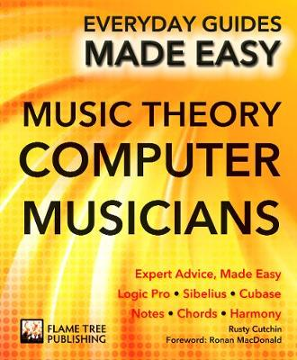 Music Theory for Computer Musicians: Expert Advice, Made Easy - Everyday Guides Made Easy (Paperback)