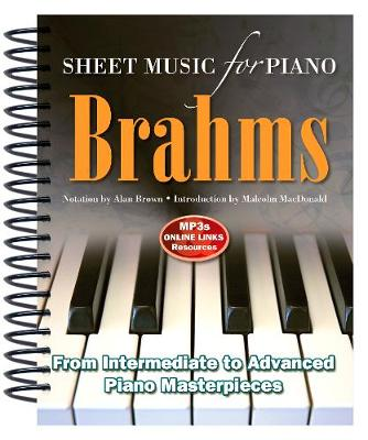 Brahms: Sheet Music for Piano: From Intermediate to Advanced; Over 25 masterpieces - Sheet Music (Spiral bound)