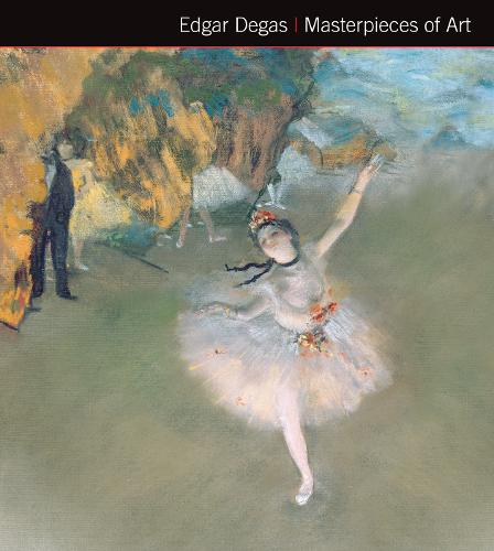 Edgar Degas Masterpieces of Art - Masterpieces of Art (Hardback)