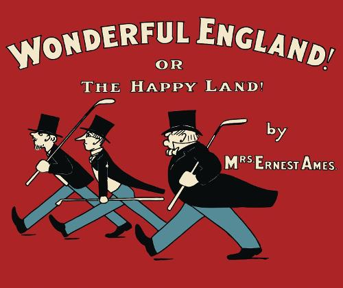 Wonderful England!: Or, The Happy Land (Paperback)