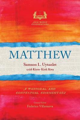 Matthew: A Pastoral and Contextual Commentary - Asia Bible Commentary Series (Paperback)