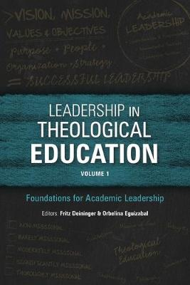 Leadership in Theological Education: Volume 1: Foundations for Academic Leadership - ICETE Series (Paperback)