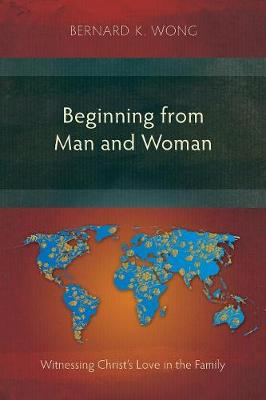 Beginning from Man and Woman: Witnessing Christ's Love in the Family (Paperback)