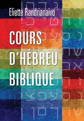 Cours d'Hebreu Biblique (Paperback)