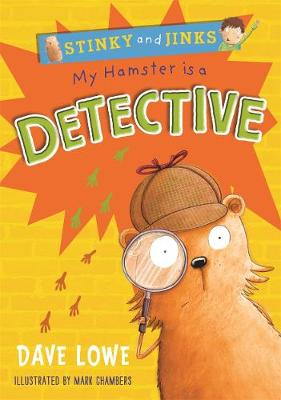 My Hamster is a Detective - Stinky and Jinks (Paperback)