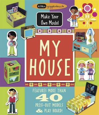 Make Your Own Model: My House (Hardback)