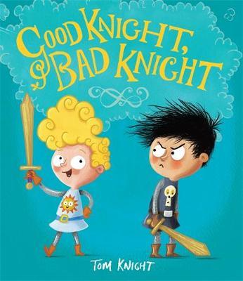 Good Knight, Bad Knight (Paperback)